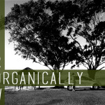 Grow Organically by Andy Moller